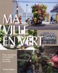 Ma ville en vert - Pour un retour de la nature au coeur de la cité